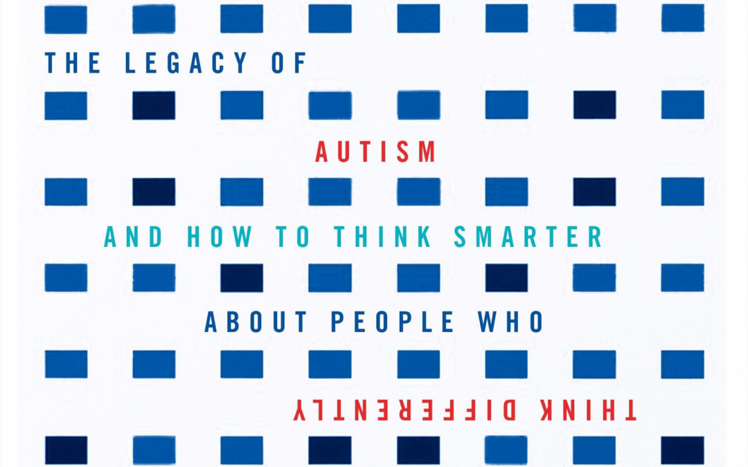 A 560-Page Book on the History of Autism Research That You Will Want to Read